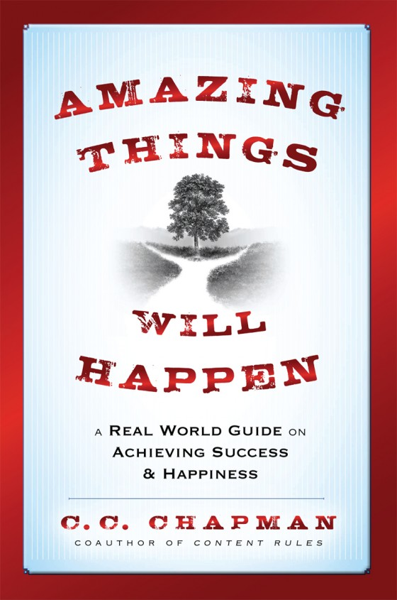 Amazing Things Will Happen by C.C. Chapman