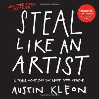 Steal Like an Artist by Austin Kleon