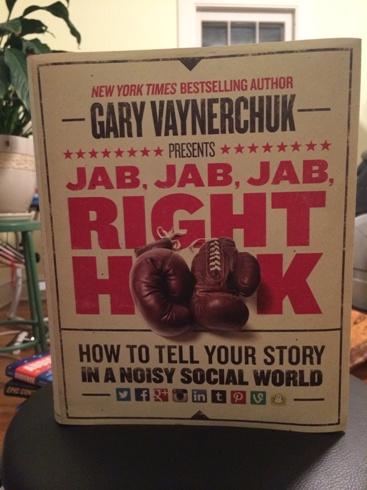 Jab, Jab, Jab, Right Hook by Gary Vaynerchuk