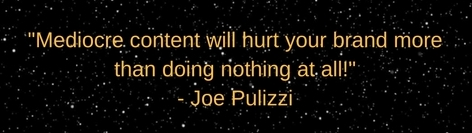 Joe Pulizzi Quote from Content Marketing World 2016