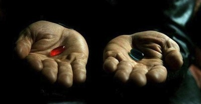 Choose the Orange Pill or Blue Pill